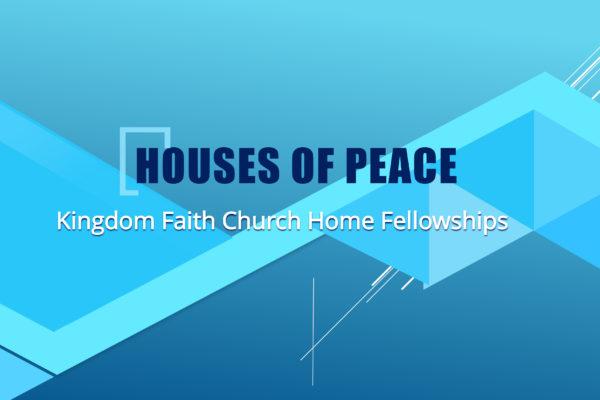 House Of Peace Home Fellowship - Kingdom Faith Church